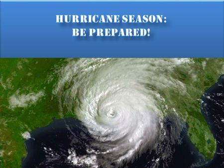  Hurricane Season  HURCON's  Family Disaster Kit  Sheltering On Base  Evacuations  Returning Home.