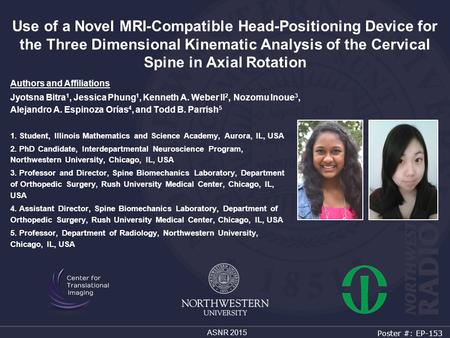 ASNR 2015 Use of a Novel MRI-Compatible Head-Positioning Device for the Three Dimensional Kinematic Analysis of the Cervical Spine in Axial Rotation 1.
