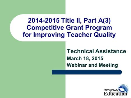 Technical Assistance March 18, 2015 Webinar and Meeting