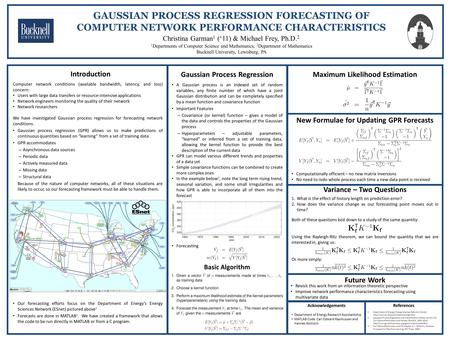 GAUSSIAN PROCESS REGRESSION FORECASTING OF COMPUTER NETWORK PERFORMANCE CHARACTERISTICS 1 Departments of Computer Science and Mathematics, 2 Department.