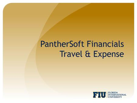PantherSoft Financials Travel & Expense. Agenda Travel & Expense Terms Reimbursement for Students Reimbursement for Non-Employees Travel Authorization.