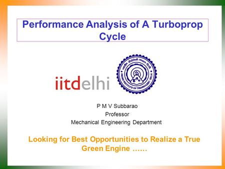 Performance Analysis of A Turboprop Cycle P M V Subbarao Professor Mechanical Engineering Department Looking for Best Opportunities to Realize a True.