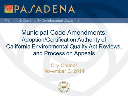 Planning & Community Development Department Municipal Code Amendments: Adoption/Certification Authority of California Environmental Quality Act Reviews,