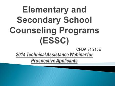 CFDA 84.215E 2014 Technical Assistance Webinar for Prospective Applicants.