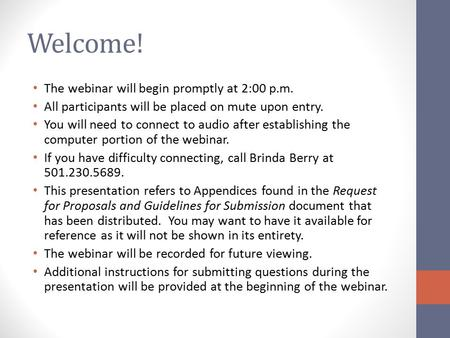 Welcome! The webinar will begin promptly at 2:00 p.m. All participants will be placed on mute upon entry. You will need to connect to audio after establishing.
