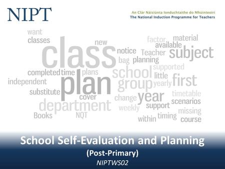 School Self-Evaluation and Planning (Post-Primary) NIPTWS02.
