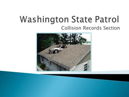 Collision Records Section.  Why agencies submit a Police Traffic Collision Report (PTCR) to the Washington State Patrol  PTCR Quality Control  Citizen.