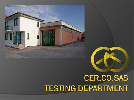 CER.CO.SAS TESTING DEPARTMENT
