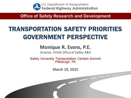 Office of Safety Research and Development Federal Highway Administration U.S. Department of Transportation TRANSPORTATION SAFETY PRIORITIES GOVERNMENT.