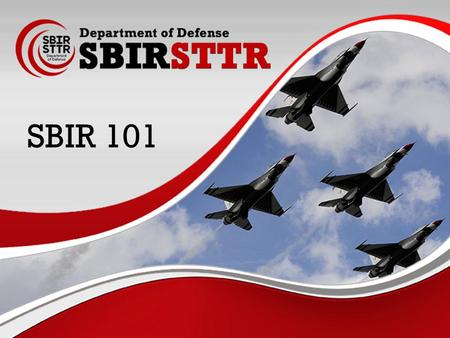 SBIRSTTR PROGRAMS Department of Defense 1 SBIR 101.