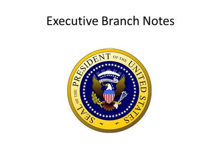 Executive Branch Notes. What is the job of the executive branch? Enforce laws.