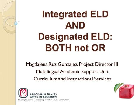 Integrated ELD AND Designated ELD: BOTH not OR