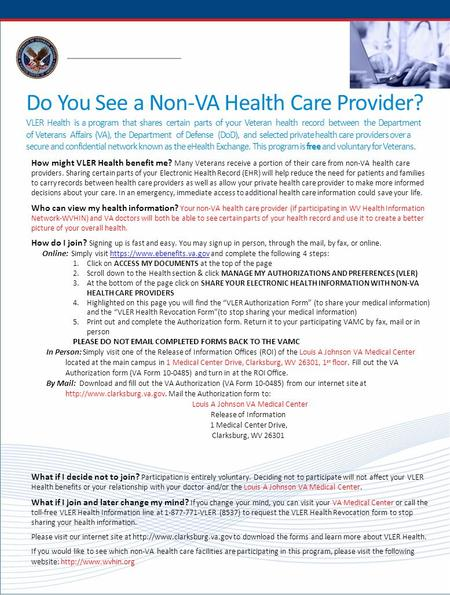 Do You See a Non-VA Health Care Provider? VLER Health is a program that shares certain parts of your Veteran health record between the Department of Veterans.