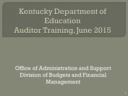 Office of Administration and Support Division of Budgets and Financial Management 1.