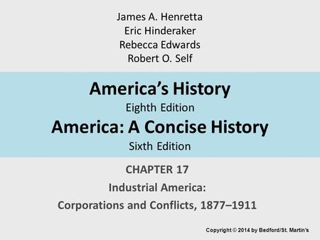 CHAPTER 17 Industrial America: Corporations and Conflicts, 1877–1911