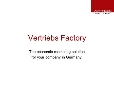 Vertriebs Factory The economic marketing solution for your company in Germany.