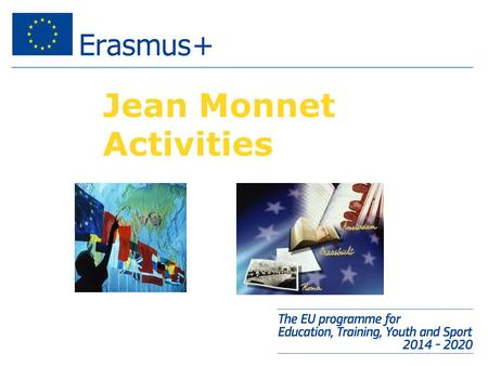 Jean Monnet Activities. Launched in 1989 the Jean Monnet Action aimed to facilitate the introduction of European integration studies in universities.