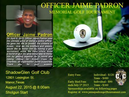 Officer Jaime Padron On April 6, 2012, Officer Jaime Padron paid the ultimate price of being a police officer. He gave his life to protect the citizens.