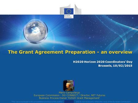 The views expressed in this presentation are those of the author and do not necessarily reflect the views of the European Commission Mário Campolargo.