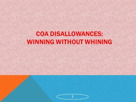 COA DISALLOWANCES: WINNING WITHOUT WHINING