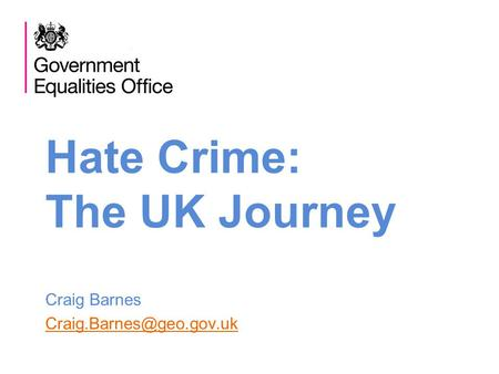 Hate Crime: The UK Journey