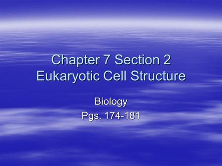 Chapter 7 Section 2 Eukaryotic Cell Structure