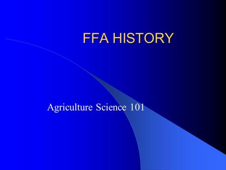 FFA HISTORY Agriculture Science 101. FFA People E.M. Tiffany Wrote the FFA Creed Dr. C.H. Lane First National FFA President Gus Lintner Designed the FFA.