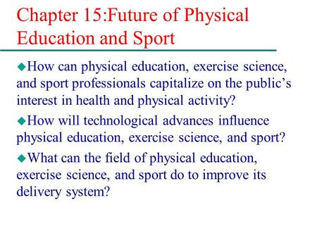 Chapter 15:Future of Physical Education and Sport