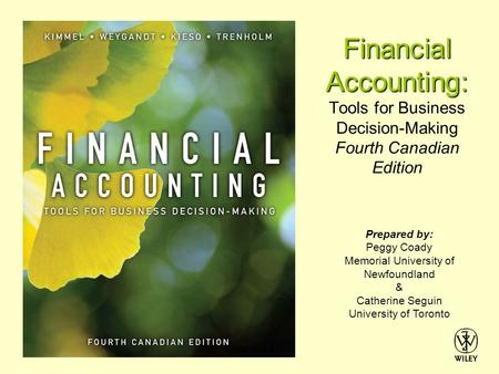 Financial Accounting: Financial Accounting: Tools for Business Decision-Making Fourth Canadian Edition Prepared by: Peggy Coady Memorial University of.