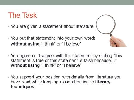"The Task You are given a statement about literature You put that statement into your own words without using ""I think"" or ""I believe"" You agree or disagree."