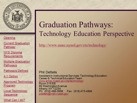 Graduation Pathways: Technology Education Perspective   Phil Dettelis.