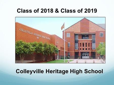 Class of 2018 & Class of 2019 Colleyville Heritage High School.