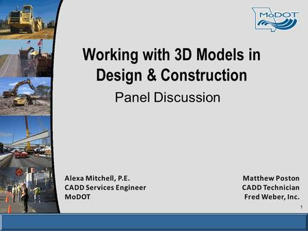 Working with 3D Models in Design & Construction Panel Discussion 1.