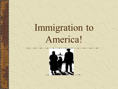 "Immigration to America! Introduction : Millions of immigrants came through the ""Golden Door"" in the late 19 th and 20 th centuries because they sought."