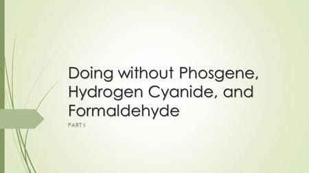Doing without Phosgene, Hydrogen Cyanide, and Formaldehyde