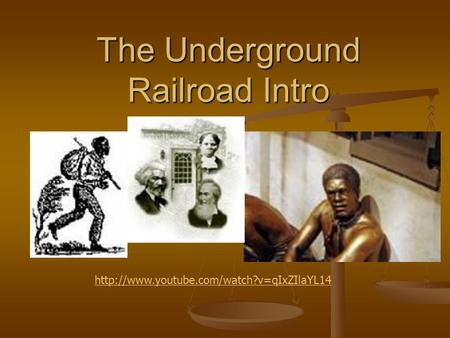 The Underground Railroad Intro