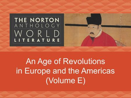 An Age of Revolutions in Europe and the Americas (Volume E)