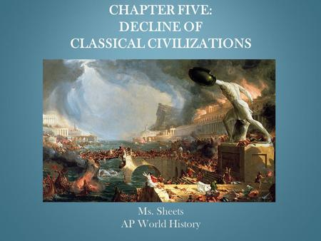 Chapter Five: Decline of Classical Civilizations