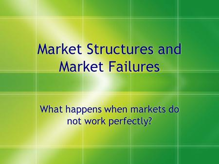 Market Structures and Market Failures