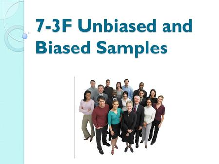 7-3F Unbiased and Biased Samples