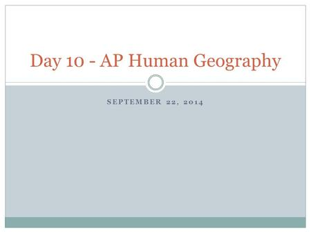 Day 10 - AP Human Geography