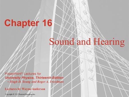 Chapter 16 Sound and Hearing.