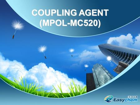 COUPLING AGENT (MPOL-MC520). 1. General Information for MPOL-MC520 Coupling Agents is reactive multi-functional monomer which are composed of organic.