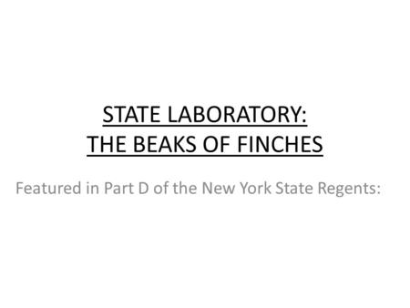 STATE LABORATORY: THE BEAKS OF FINCHES