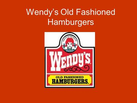 An analysis of wendys old fashioned hamburgers business and marketing