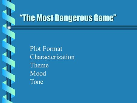 the most dangerous game plot development Title: a dangerous game (2014) 72 /10 want to share imdb's rating on your own site use the html below you must be a registered user to use the imdb rating plugin login show html view more styles 2 nominations see more awards getting.