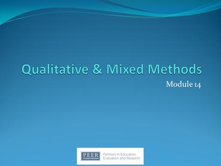 Qualitative & Mixed <strong>Methods</strong>