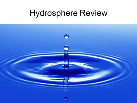 Hydrosphere Review. What is the structure of water? Water is a compound that contains two hydrogen atoms (+) and one oxygen atom (-). Due to the electrical.