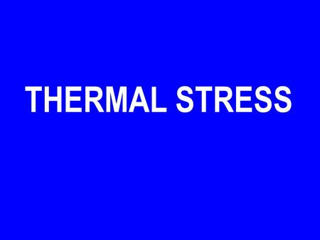 THERMAL STRESS. 2 PLAN Introduction Factors Causing Heat Stress Effects of Heat Stress in Aviators Factors Affecting Heat Tolerance Heat Strain Parameters.