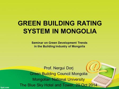 GREEN BUILDING RATING SYSTEM IN MONGOLIA